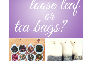 is loose leaf tea better text above picture of loose tea and bagged tea
